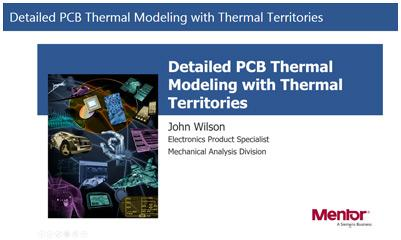 Materiał z popularnego seminarium online firmy Mentor Grahics: Detailed PCB Thermal Modeling with Thermal Territories